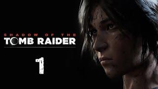 Shadow of the Tomb Raider - Прохождение игры на русском - День мёртвых [#1]   PC