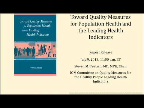 Report Release: Toward Quality Measures for Population Health and the Leading Health Indicators