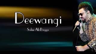 Deewangi Full Song Sahir Ali Bagga