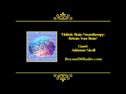 Holistic Brain Neurotherapy: Retrain Your Brain
