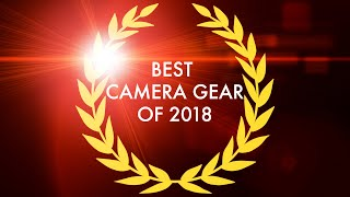 Best Camera Gear Of 2018
