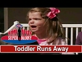 Supernanny | Toddler Runs Away When Dad Leaves House