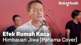 Download Lagu Efek Rumah Kaca (ERK) - Himbauan Jiwa [Pahama Cover With Lyrics] | BukaMusik mp3