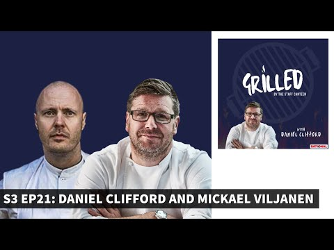 Two Michelin-starred chef Daniel Clifford and Mickael Viljanen Grilled by The Staff Canteen