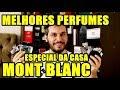 MELHORES PERFUMES MONT BLANC DA MINHA COLEÇÃO - Perfumes Importados Masculinos