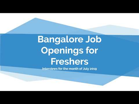 Bangalore Jobs Vacancy For Freshers In Bangalore July 2019