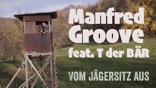 Manfred Groove feat. T der Bär - VOM JÄGERSITZ AUS