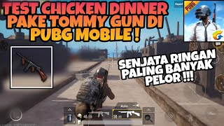 Coba Senjata Tommy Gun di PUBG MOBILE ! SMG Ringan Bisa Chicken Dinner