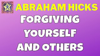 ❤️ Forgiving Yourself And Others 💜 Abraham-Hicks 💕 Receptive Mode, Alignment, Inner Being