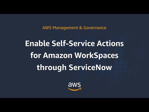 Enable Self-Service Actions for Amazon WorkSpaces through ServiceNow