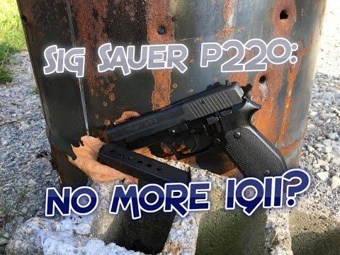 Sig Sauer P220: better than a 1911?