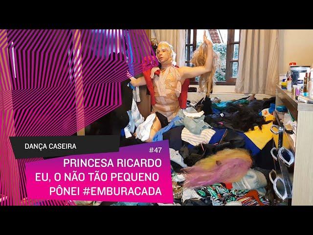 Dança Caseira: Princesa (ep 47) - eu, o nem tão pequeno pônei #emburacada