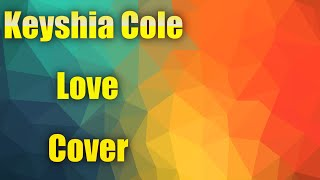 Download Keyshia Cole - Love (cover) Mp3