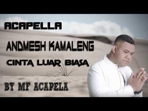 andmesh-kamaleng---cinta-luar-biasa-(acapella---vocal-only)