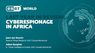 ESET World - Last year in review: #Cyberespionage in Africa