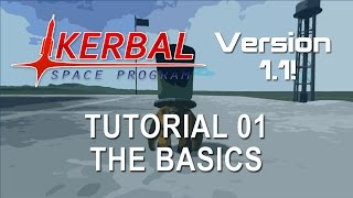 Kerbal Space Program 1.1 Tutorial 01 - The Basics