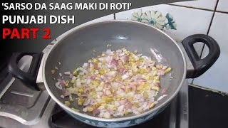 'Sarso Da Saag Maki di Roti' | Punjabi Dish | Part 2 Thumbnail