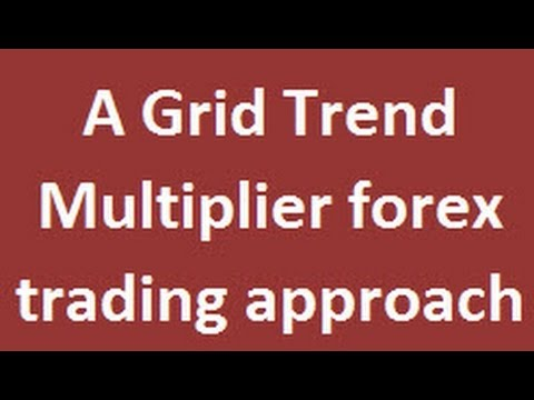 My personal Forex Grid Trend Trading Strategy