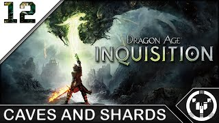 CAVES AND SHARDS | Dragon Age 03 Inquisition | 12