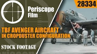 Download TBF AVENGER AIRCRAFT  in CROPDUSTER CONFIGURATION  28334 Mp3 and Videos