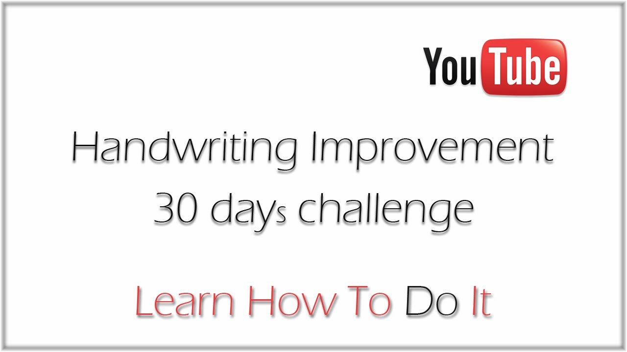 How To Improve Handwriting In 30 Days 01 Youtube