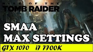 Rise of the Tomb Raider (Max Settings) (SMAA) | GTX 1070 + i7 7700K [1080p 60fps]