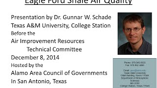 Eagle ford shale air quality skype / conference call presentation by dr. gunnar w. schade texas a&m university, college station before the improvement re...