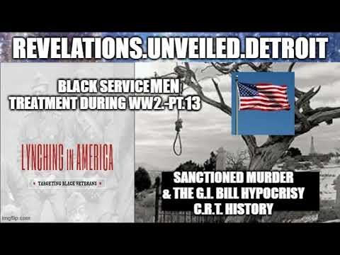 """Lynching """"BLACK' AMERICAN Veterans. Pt. 13. THE G.I. BILL HYPOCRISY. C.R.T. History."""