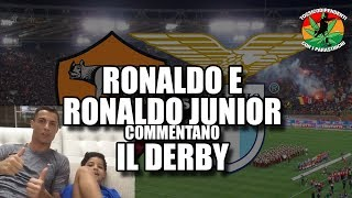 CR7 e Ronaldo Junior commentano Roma-Lazio [2-1] DERBY 18/11/2017