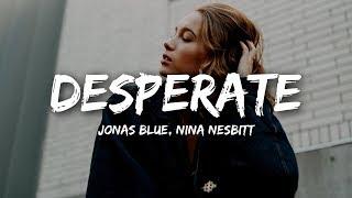 Jonas Blue, Nina Nesbitt - Desperate (Lyrics) MP3