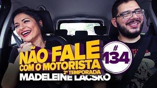 MADELEINE LACSKO #134 - NÃO FALE COM O MOTORISTA