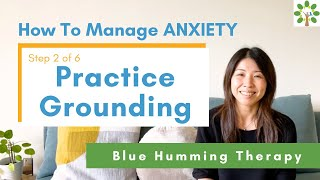 """How To Manage ANXIETY in 6 Steps """"Practice Grounding""""  (2/6)"""