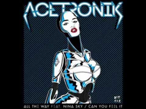 Acetronik, Nina Sky -- All The Way (Original Mix)