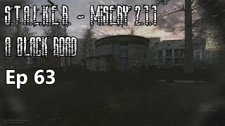 S.T.A.L.K.E.R. - Misery 2.1.1 - A Black Road - Ep 63: Anything That Can Go Wrong...