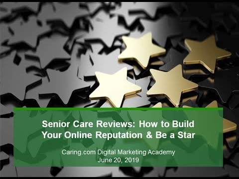 Senior Care Reviews: How to Build Your Online Reputation & Be a Star