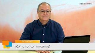 Enic más cerca: ¿Cómo nos comunicamos? - Enric Corbera