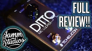 TC-Helicon Ditto Mic Looper full review!