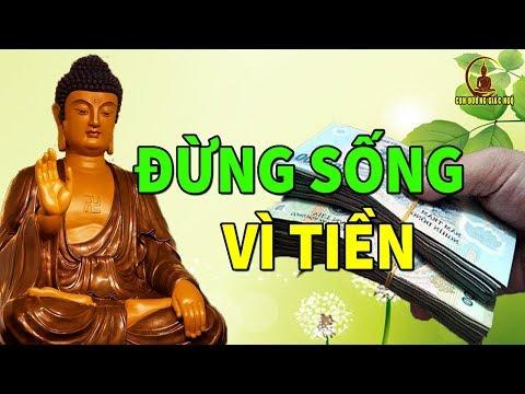 Nghe Lời Phật Dạy Thấm Thía Hay Nhất Ở Đời Đừng Chỉ Sống Vì TIỀN