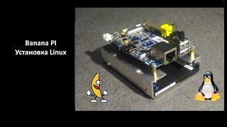 banana Pi установка Linux