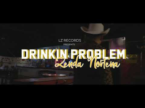 La Zenda Norteña – Drinkin' Problem (Video Oficial)