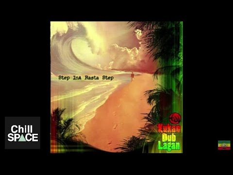 kukan dub lagan step ina rasta step