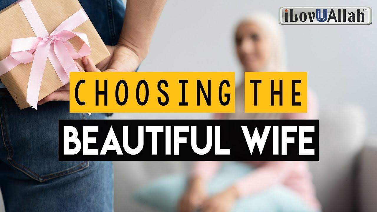 CHOOSING THE BEAUTIFUL WIFE