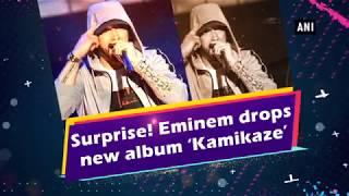 surprise eminem drops new album kamikaze