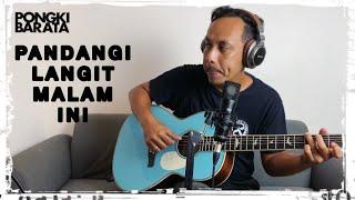 PANDANGI LANGIT MALAM INI- PONGKI BARATA  LIVE Sessions