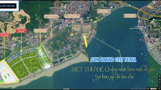 Vì sao nên mua Biệt thự tứ lập Sun Grand City Feria Hạ Long