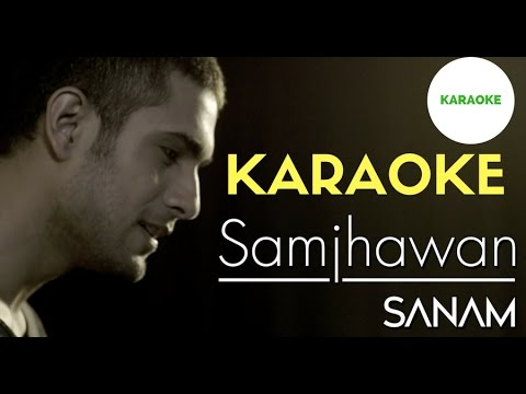 Mein Tenu Samjhawan Ki   sanam   karaoke   clean karaoke   lyrics