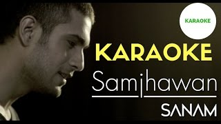 Mein Tenu Samjhawan Ki | sanam | karaoke | clean karaoke | lyrics