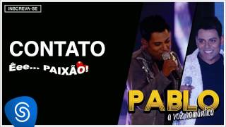 Pablo - Contato (Êee...Paixão!) [Áudio Oficial] thumbnail