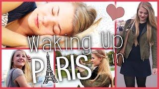 WAKING UP IN PARIS - Routine und Erlebnisse