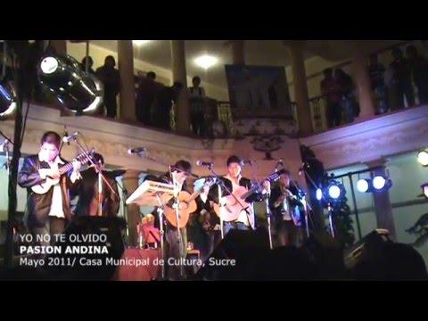 Pasión Andina - Yo no te olvido (en vivo)